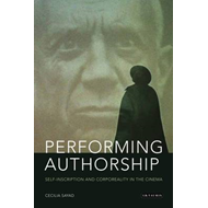 Performing Authorship: Self-inscription and Corporeality in the Cinema (BOK)