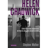 Helen Chadwick: Constructing Identities Between Art and Architecture (BOK)