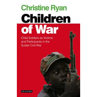 The Children of War: Child Soldiers as Victims and Participants in the Sudan Civil War (BOK)