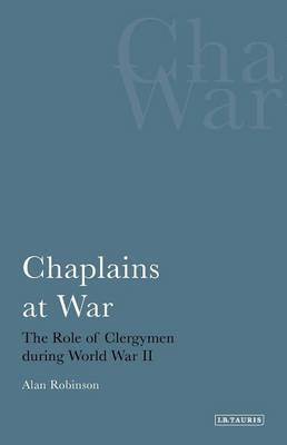 Chaplains at War: The Role of Clergymen During World War II (BOK)