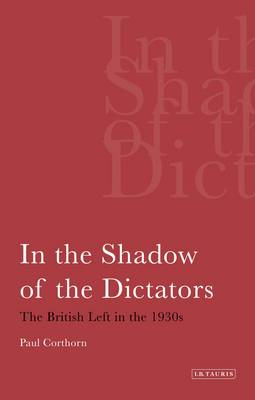 In the Shadow of the Dictators: The British Left in the 1930s (BOK)