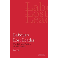 Labour's Lost Leader: The Life and Politics of Will Crooks (BOK)