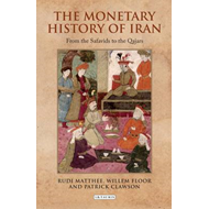 The Monetary History of Iran: From the Safavids to the Qajars (BOK)