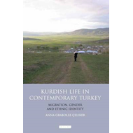 Kurdish Life in Contemporary Turkey: Migration, Gender and Ethnic Identity (BOK)