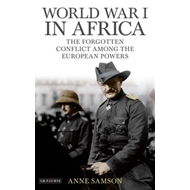 World War I in Africa: The Forgotten Conflict Among the European Powers (BOK)