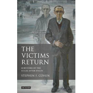 The Victims Return: Survivors of the Gulag After Stalin (BOK)