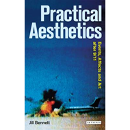 Practical Aesthetics: Events, Affects and Art After 9/11 (BOK)
