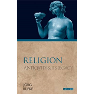 Religion: Antiquity and Its Legacy (BOK)