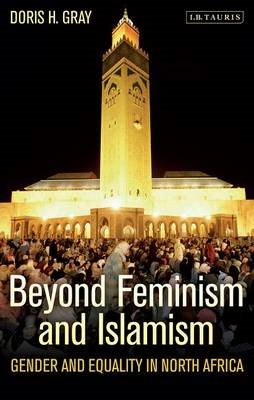 Beyond Feminism and Islamism: Gender and Equality in North Africa (BOK)