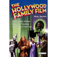 The Hollywood Family Film: A History, from Shirley Temple to Harry Potter (BOK)