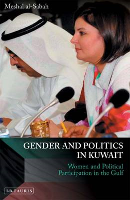 Gender and Politics in Kuwait: Women and Political Participation in the Gulf (BOK)