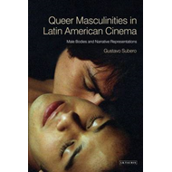 Queer Masculinities in Latin American Cinema (BOK)