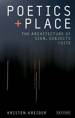 Poetics and Place: The Architecture of Sign, Subjects and Site (BOK)