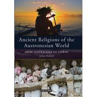 Ancient Religions of the Austronesian World: From Australasia to Taiwan (BOK)