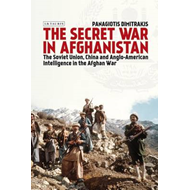 The Secret War in Afghanistan: The Soviet Union, China and Anglo-American Intelligence in the Afghan (BOK)