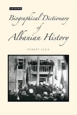 A Biographical Dictionary of Albanian History (BOK)