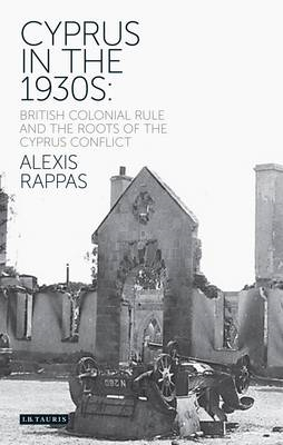 Cyprus in the Thirties: British Colonial Rule and the Roots of the Cyprus Conflict (BOK)