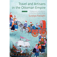 Travel and Artisans in the Ottoman Empire (BOK)