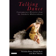Talking Dance: Contemporary Histories from the Southern Mediterranean (BOK)