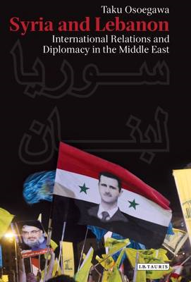 Syria and Lebanon: International Relations and Diplomacy in the Middle East (BOK)