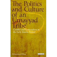 Politics and Culture of an Umayyad Tribe (BOK)