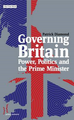 Governing Britain: Power, Politics and the Prime Minister (BOK)