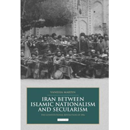 Iran Between Islamic Nationalism and Secularism: The Constitutional Revolution of 1906 (BOK)
