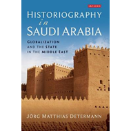Historiography in Saudi Arabia: Globalization and the State in the Middle East (BOK)