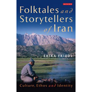 The Folktales and Storytellers of Iran: Culture, Ethos and Identity (BOK)