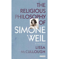 The Religious Philosophy of Simone Weil: An Introduction (BOK)