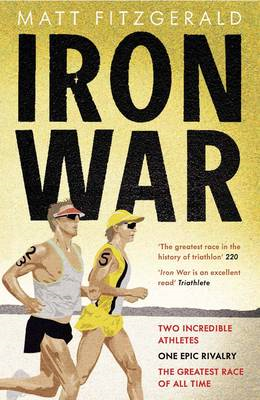 Iron War: Two Incredible Athletes, One Epic Rivalry and the Greatest Race of All Time (BOK)