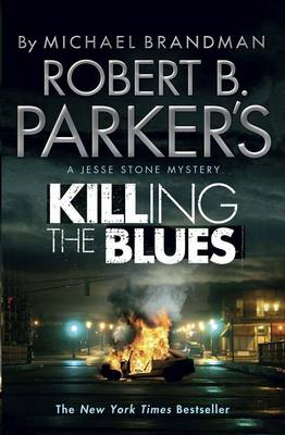 Robert B. Parker's Killing the Blues: A Jesse Stone Novel (BOK)