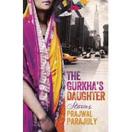 The Gurkha's Daughter: Stories (BOK)