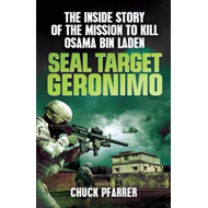 SEAL Target Geronimo: The Inside Story of the Mission to Kill Osama Bin Laden (BOK)