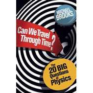 Can We Travel Through Time?: The 20 Big Questions in Physics (BOK)