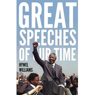 Great Speeches of Our Time: Speeches That Shaped the Modern World (BOK)