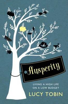 Ausperity: Live the Life You Want for Less (BOK)