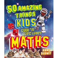 50 Amazing Things Kids Need to Know About Maths (BOK)