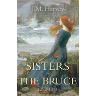 Sisters of the Bruce 1292-1314 (BOK)