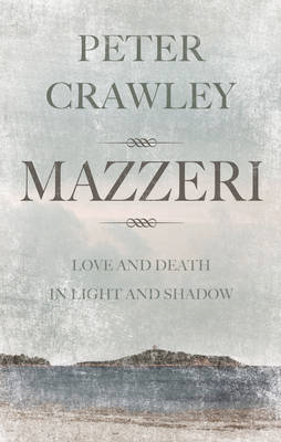 Mazzeri: Love and Death in Light and Shadow. A Novel of Corsica (BOK)