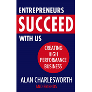 Entrepreneurs Succeed with Us: Creating High Performance Business (BOK)