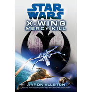 Star Wars: X-Wing: Mercy Kill (BOK)