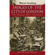 Images of the City of London: The Square Mile Revealed (BOK)