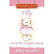 Tilly And The Magic Wand (BOK)
