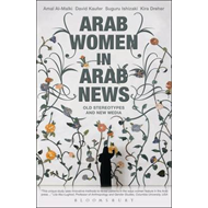 Arab Women in Arab News: Old Stereotypes and New Media (BOK)