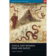 Statius: Poet Between Rome and Naples (BOK)