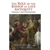 The Role of the Bishop in Late Antiquity: Conflict and Compromise (BOK)