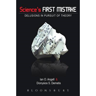 Science's First Mistake: Delusions in Pursuit of Theory (BOK)