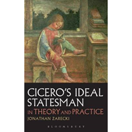 Cicero's Ideal Statesman in Theory and Practice (BOK)