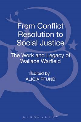 From Conflict Resolution to Social Justice: The Work and Legacy of Wallace Warfield (BOK)